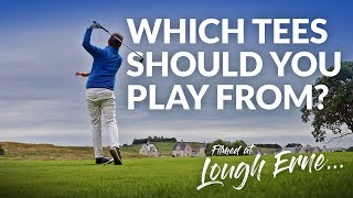 WHAT TEES SHOULD YOU BE PLAYING OFF? 7,000 Yards+ or Tee It Forward? (Lough Erne Golf Resort)