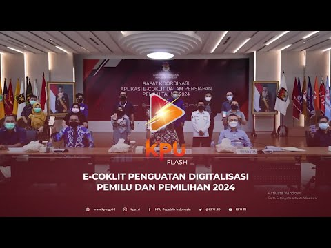 #KPUFlash E Coklit Penguatan Digitalisasi Pemilu dan Pemilihan 2024