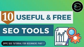 10 Useful and Free SEO Tools - SPPC SEO Tutorial #7