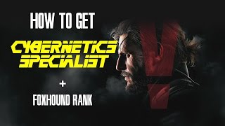 MGSV: Cybernetics + Electrospinning Specialist +  Foxhound Rank