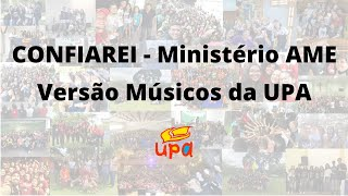 CONFIAREI (Ministério AME) - Versão Músicos da UPA