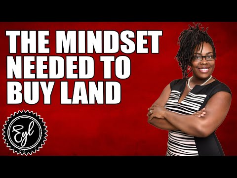 THE MINDSET NEEDED TO BUY LAND