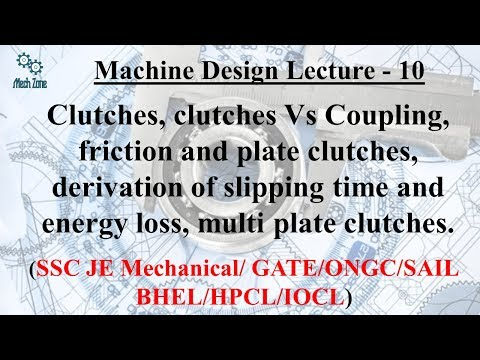 Machine Design Lecture 10: Clutches, slipping time and energy loss, multi plate clutches.