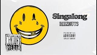 DEEZ NUTS - Singalong (Album Track)