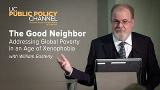 The Good Neighbor: Addressing Global Poverty in an Age of Xenophobia with William Easterly