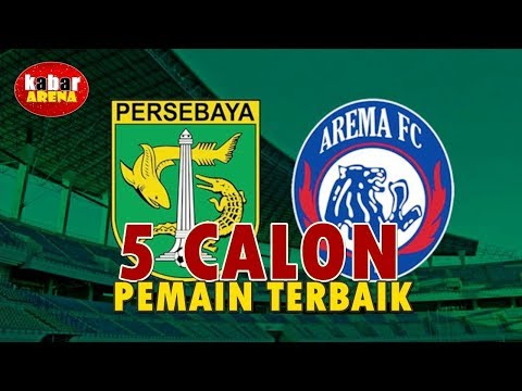 5 Calon Pemain Terbaik Piala Presiden 2019   Final Arema Persebaya