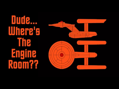 Dude...Where's the Engine Room?? - Captain's StarLog February 10th, 2017