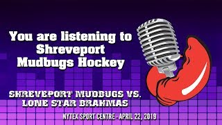 Shreveport Mudbugs Hockey vs. Lone Star Brahmas - April 22, 2019