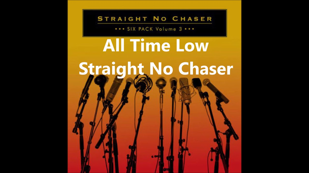 Download All Time Low (a cappella, Straight No Chaser)