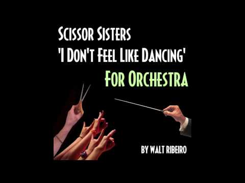 Scissor Sisters 'I Don't Feel Like Dancing' For Orchestra