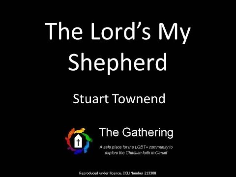 The Lords My Shepherd -  Stuart Townend