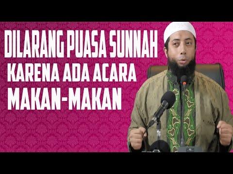 Dilarang Puasa Sunnah Karena Ada Acara Makan-makan ~ Ustadz Dr Khalid Basalamah, MA