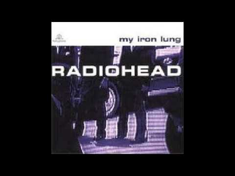 Radiohead - My Iron Lung EP