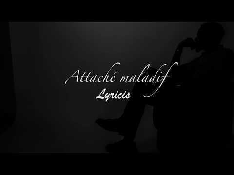 Lyricis -Attaché Maladif (lyrics Vidéo)