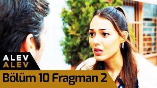 Alev Alev 10. Bölüm 2. Fragman
