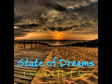 State of Dreams - Chillout of The Edge (Official Single Version)