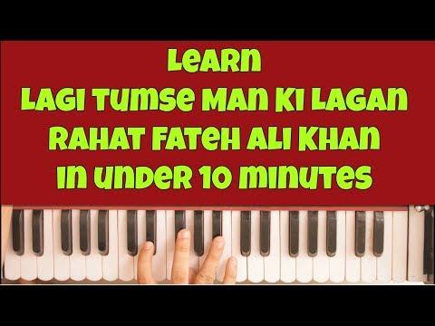 Learn Lagi Tumse Man Ki Lagan   Harmonium   Piano   Rahat Fateh Ali Khan   Arijit Singh