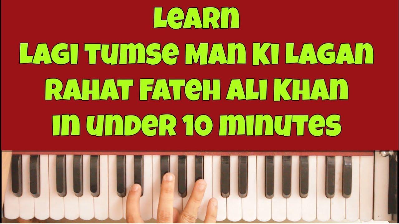 Learn Lagi Tumse Man Ki Lagan Harmonium Piano Rahat Fateh Ali