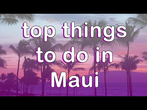 Top things to do in Maui 2017 | Maui Vacation Ideas | Road t