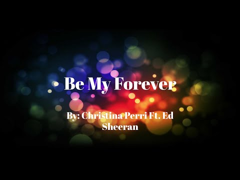 Be My Forever Lyrics Christina Perri, Ft Ed Sheeran