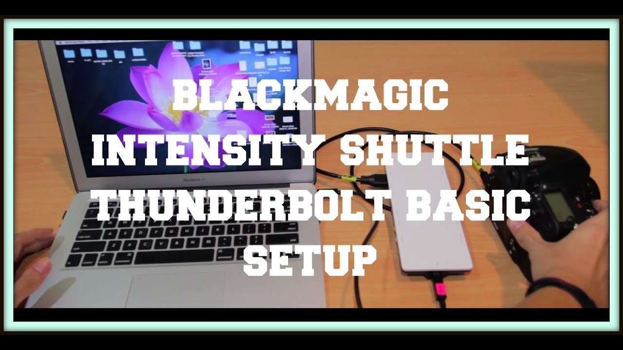 Blackmagic Intensity Shuttle Basic Setup 2016 Youtube