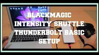 Blackmagic Intensity Shuttle Basic Setup 2016 Youtube
