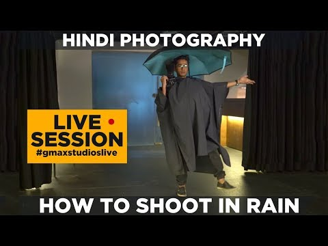 GMax Studios Live | How to shoot in the rain | Hindi photography tip