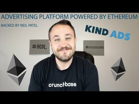 Kind Ads - The Advertising Platform Powered By Ethereum & Backed by Neil Patel