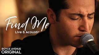 Boyce Avenue - Find Me (Live & Acoustic) on Apple & Spotify