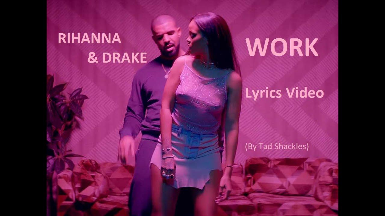 Lyric drake lyric : Rihanna & Drake - Work (Parody Lyrics Video) - YouTube