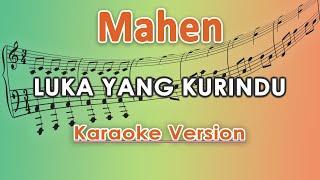 Download Mahen - Luka Yang Kurindu (Karaoke Lirik Tanpa Vokal) by regis