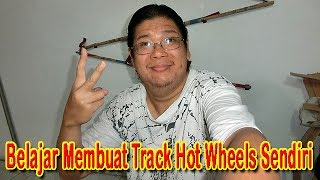 Belajar Membuat Track Hot Wheels Sendiri