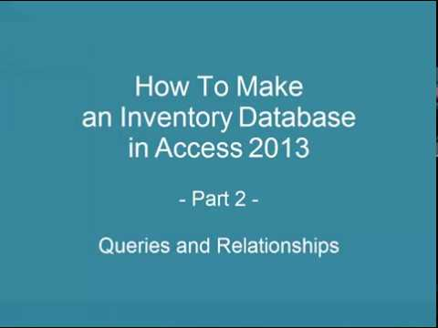 How to Make an Inventory Database in Access Part 2 Relationships and - how to create an inventory database