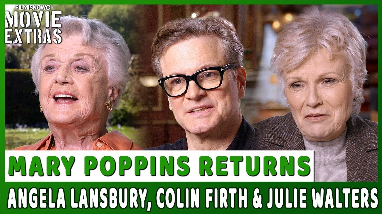 MARY POPPINS RETURNS | On-set visit with Angela Lansbury, Colin Firth & Julie Walters