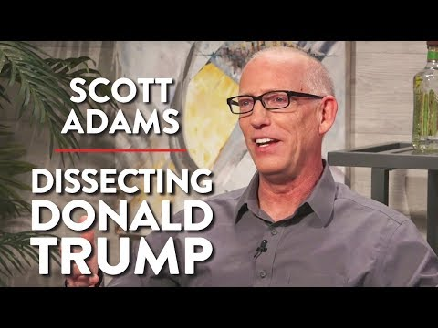 Dissecting Donald Trump (Scott Adams Pt. 1)