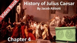 Chapter 04 - History of Julius Caesar by Jacob Abbott