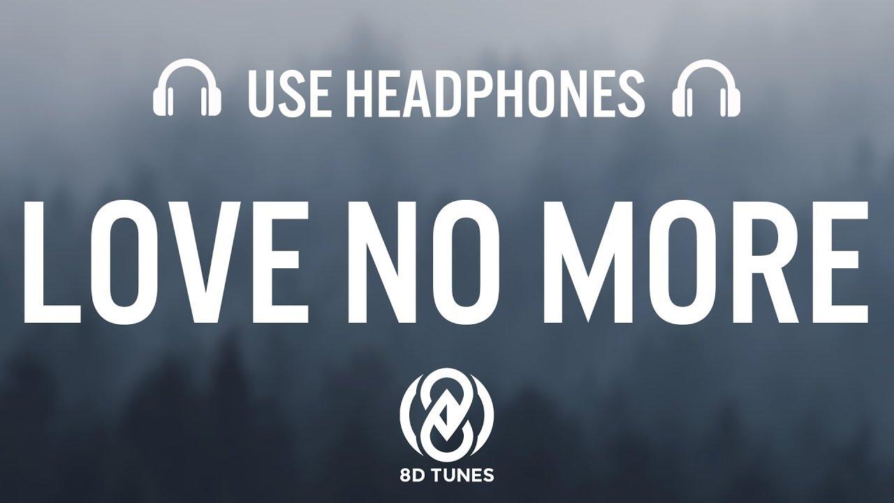 Cody Lovaas Love No More Lyrics 8d Audio Youtube