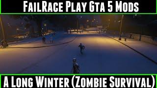 FailRace Play Gta 5 Mods A Long Winter (Zombie Survival)