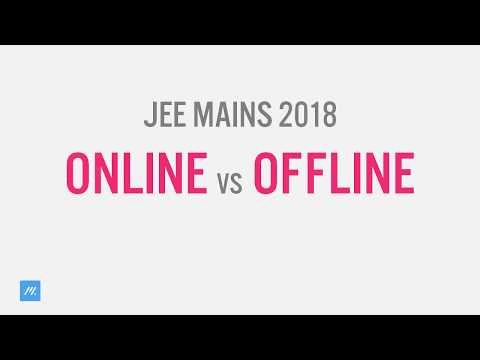 JEE Mains Offline vs Online - The greatest confusion of the
