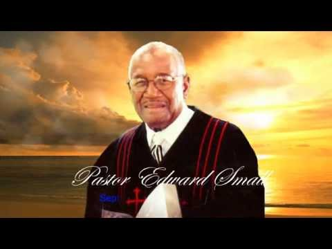 Pastor Edward Small Tribute