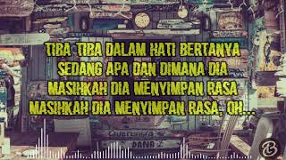 Andmesh - Tiba - Tiba (Lirik)