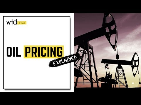 Oil Pricing Explained