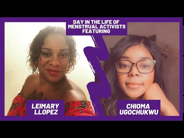 Day in the Life of a Menstrual Activist: Leimary Llopez