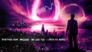 Zapętlaj Whethan feat. Broods - Be Like You (Arch FX Remix) [Free Release] | EuphoricHardStyleZ