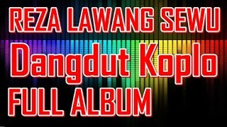Single Terbaru -  Reza Lawang Sewu Full Album Oplosan 2