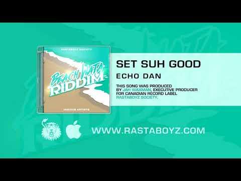 Echo Dan - Set Suh Good (Beach Wata Riddim) [Official Audio]