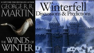 The Winds of Winter: Winterfell Discussions & Predictions