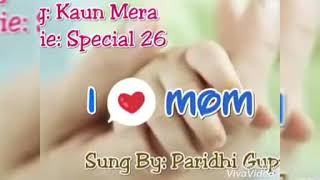 Kaun Mera Kya Tu Lage|Movie- Special 26| Mother's Day Special Covered by Paridhi Gupta