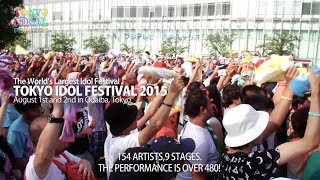 TOKYO IDOL FESTIVAL is one of the world''s largest idol festivals. ...