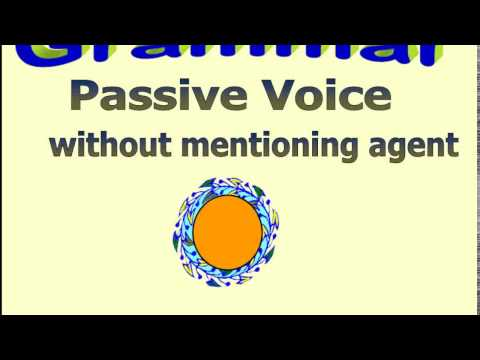 ENGLISH GRAMMAR PASSIVE VOICE WITHOUT MENTIONING THE AGENT